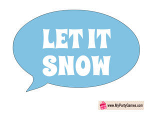Let it Snow, Speech Bubble Prop